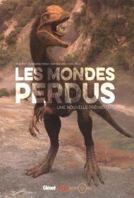 Les Mondes Perdus - Une Nouvelle Préhistoire