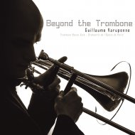 Beyond the Trombone